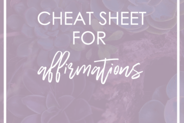 Cheat Sheet for Affirmations