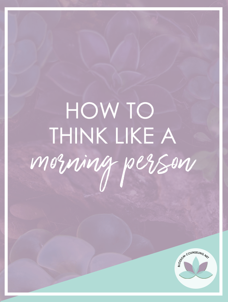 How to Think Like A Morning Person